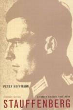 Stauffenberg: A Family History, 1905-1944 - Peter Hoffmann
