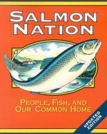 Salmon Nation: People, Fish, and Our Common Home - Edward C. Wolf, Richard Manning, Edward C. Wolf