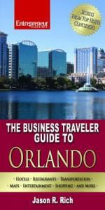 The Business Traveler Guide to Orlando - Jason R. Rich