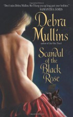 Scandal of the Black Rose - Debra Mullins