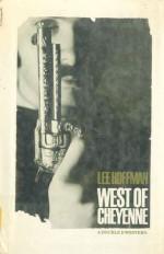 West of Cheyenne - Lee Hoffman