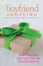 Boyfriend Shopping: Shopping for My BoyfriendMy Only WishAll I Want for Christmas Is You - Earl Sewell, Caridad Ferrer, Deidre Berry