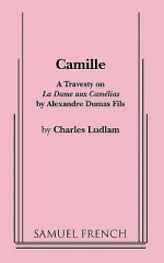 Camille - Charles Ludlam