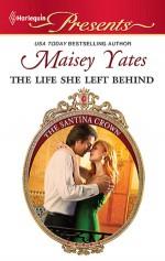 The Life She Left Behind - Maisey Yates