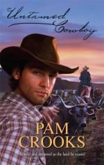 Untamed Cowboy - Pam Crooks