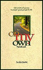On My Own Handbook: 100 Secrets of Success to Prepare Young People for Life - Bobb Biehl