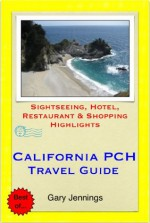 Pacific Coast Highway, California Travel Guide - Sightseeing, Hotel, Restaurant & Shopping Highlights (Illustrated) - Gary Jennings