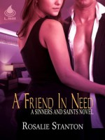 A Friend In Need (Sinners and Saints, Book 3) - Rosalie Stanton