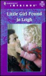 Little Girl Found (Lovers Under Cover) (Intrigue, 568) - Jo Leigh