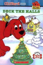 Deck the Halls (Clifford the Big Red Dog) - Maria S. Barbo