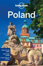 Lonely Planet Poland [With Map] - Mark Baker, Marc Di Duca, Tim Richards