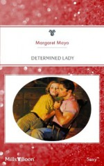 Mills & Boon : Determined Lady - Margaret Mayo