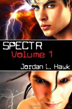 SPECTR: Volume 1 - Jordan L. Hawk