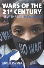 Wars of the 21st Century: New Threats, New Fears - Ignacio Ramonet, Julie Wark