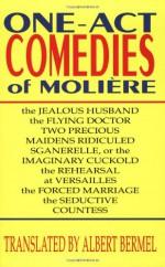One-Act Comedies of Molière - Molière, Albert Bermel