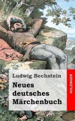 Neues Deutsches Marchenbuch - Ludwig Bechstein