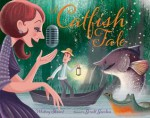 A Catfish Tale: A Bayou Story of the Fisherman and His Wife - Whitney Stewart, Gerald Guerlais