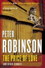 The Price Of Love: And Other Stories - Peter Robinson