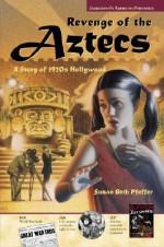 American Portraits: Revenge of the Aztecs - Susan Beth Pfeffer