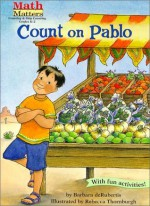 Count on Pablo (Math Matters Series) (Math Matters (Kane Press Paperback)) - Barbara deRubertis, Rebecca McKillip Thornburgh