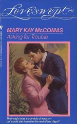 Asking for Trouble - Mary Kay McComas