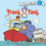 Frank and Tank: Stowaway: I Can Read Level 1 - Sharon Phillips Denslow, Regan Dunnick, Oliver Wyman