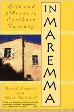 In Maremma: Life and a House in Southern Tuscany - David Leavitt, Mark Mitchell