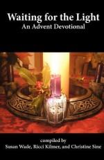 Waiting for the Light - Christine Sine, Susan Wade, Ricci Kilmer