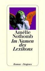 Im Namen des Lexikons - Amélie Nothomb, Wolfgang Krege