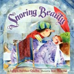 Snoring Beauty - Sudipta Bardhan-Quallen