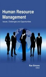 Human Resource Management: Issues, Challenges and Opportunities - Rae Simons