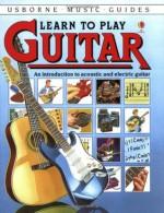 Learn to Play Guitar - Louisa Somerville, Bks Usborne, T. Pells