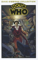 Doctor Who : The Dave Gibbons Collection - Dave Gibbons, Pat Mills, Steve Parkhouse, Steve Moore