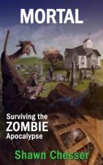 Mortal: Surviving the Zombie Apocalypse - Shawn Chesser, Monique Happy