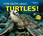 Fun Facts About Turtles! (I Like Reptiles and Amphibians!) - Carmen Bredeson