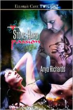 Stone-Hard Passion - Anya Richards