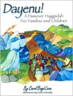 Dayenu!: A Passover Haggadah for Families and Children - Carol Boyd Leon, Gwen Connelly