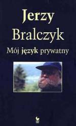 Mój język prywatny - Jerzy Bralczyk