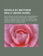 Novels by Matthew Reilly: The Six Sacred Stones, Scarecrow, Contest, the Five Greatest Warriors, Seven Ancient Wonders, Temple, Hover Car Racer - Books LLC