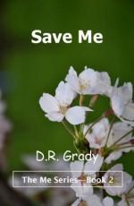 Save Me (The Me Series - Book 2) - D.R. Grady