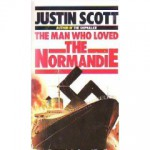 "Man Who Loved The ""Normandie"" - Justin Scott"