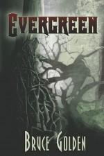 Evergreen - Bruce Golden