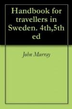 Handbook for travellers in Sweden. 4th,5th ed - John Murray