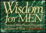 Wisdom for Men - Bobb Biehl