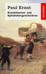 Komodianten- Und Spitzbubengeschichten - Paul Ernst