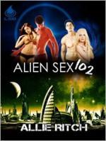 Alien Sex 102 - Allie Ritch