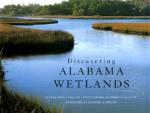 Discovering Alabama Wetlands - Douglas W. Phillips, Robert P. Falls, Edward O. Wilson