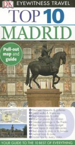 Top 10 Madrid (DK Eyewitness Top 10 Travel Guides) - Melanie Rice, Christopher Rice, Edward Owen
