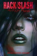 Hack/Slash: My First Maniac - Tim Seeley, Daniel Leister, Jenny Frison