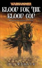 Blood for the Blood God - C.L. Werner